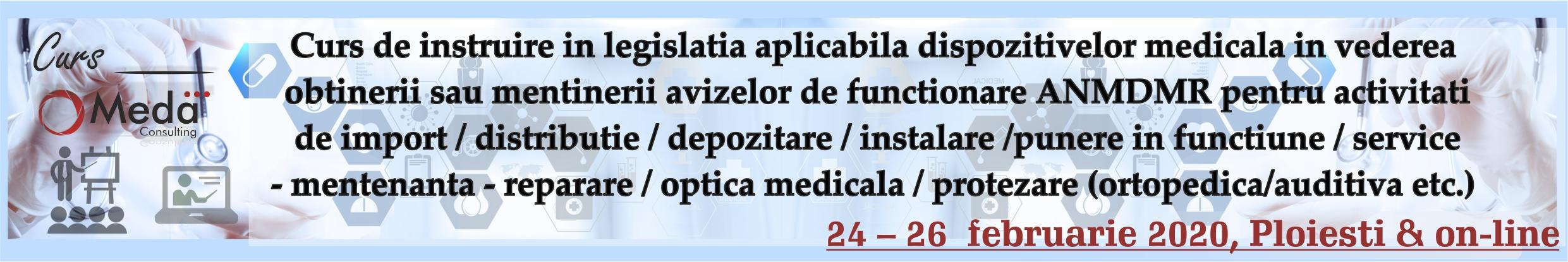 curs de instruire in legislatia aplicabila dispozitivelor medicale in vederea obtinerii sau mentinerii avizelor de functionare anmdmr pentru activitati de import distributie mentenanta