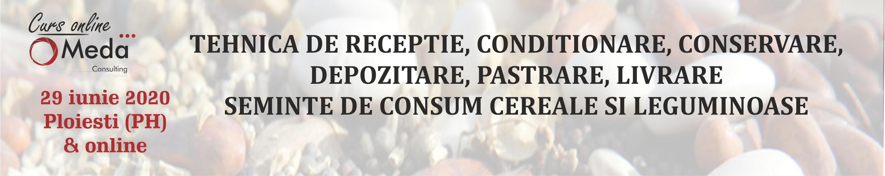 tehnica de receptie, conditionare, conservare, depozitare, pastrare, livrare seminte de consum cereale leguminoase