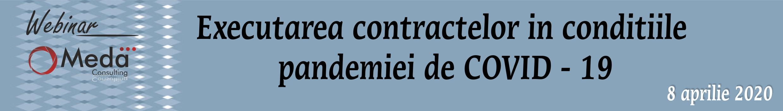 executarea contractelor in conditiile pandemiei de covid-19 covid19