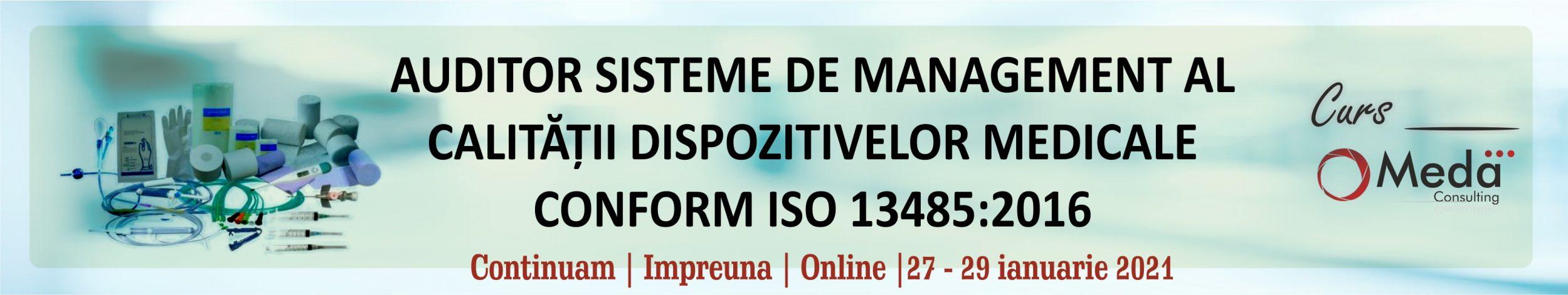 AUDITOR SISTEME DE MANAGEMENT AL CALITATII DISPOZITIVELOR MEDICALE CONFORM ISO 13485:2016